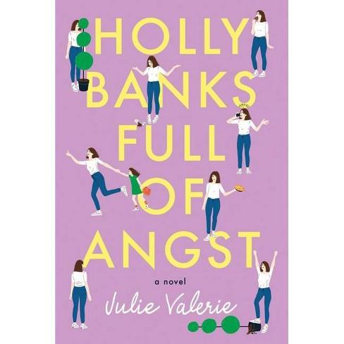 Holly Banks Full of Angst - (Village of Primm) by  Julie Valerie (Paperback) - image 1 of 1