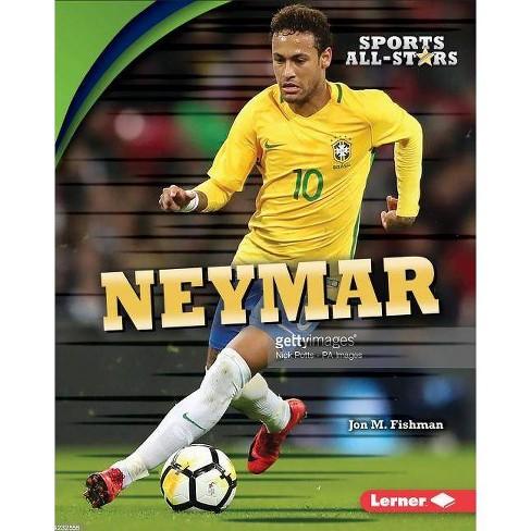 Neymar - (Sports All-Stars (Lerner (Tm) Sports)) by  Jon M Fishman (Hardcover) - image 1 of 1
