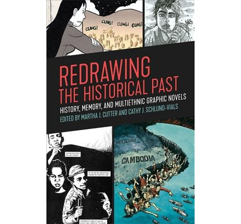 Redrawing the Historical Past : History, Memory, and Multiethnic Graphic Novels -  (Hardcover) - image 1 of 1