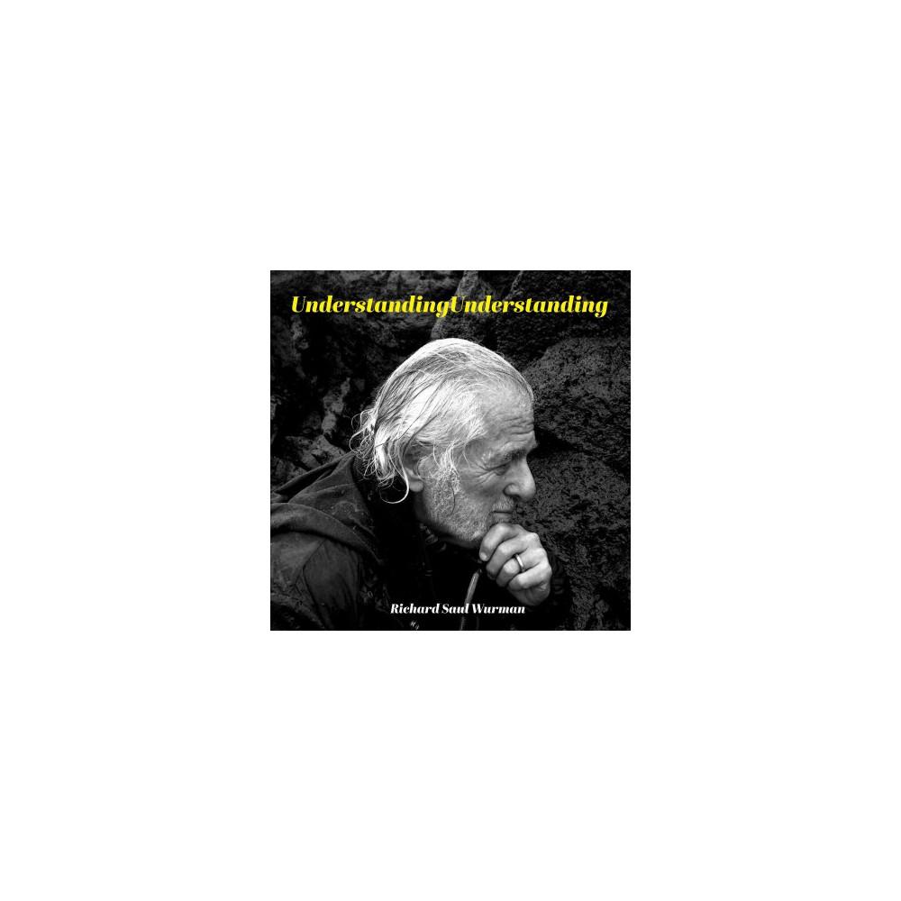 UnderstandingUnderstanding (Hardcover) (Richard Saul Wurman)