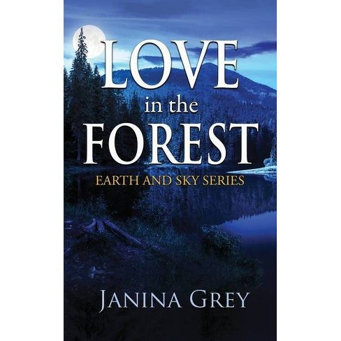 Love in the Forest - by  Janina Grey (Paperback) - image 1 of 1