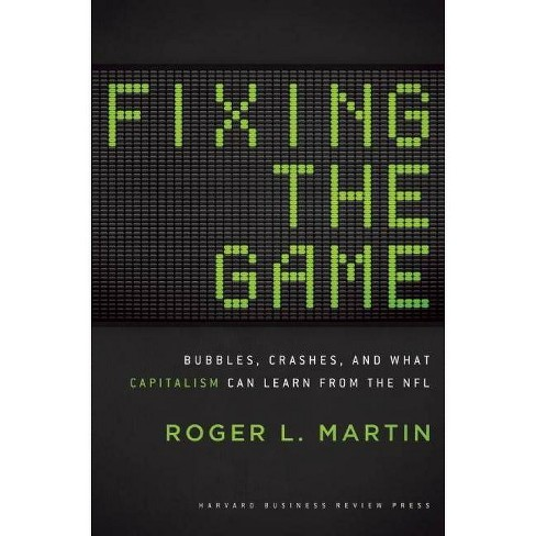 Fixing the Game - by  Roger L Martin (Hardcover) - image 1 of 1