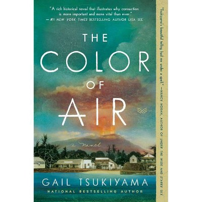 The Color of Air - by  Gail Tsukiyama (Paperback)