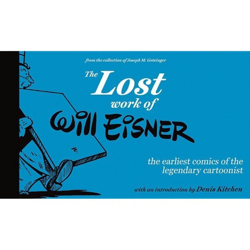 The Lost Work of Will Eisner - (Hardcover) - image 1 of 1