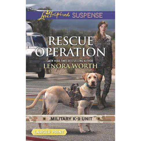 Rescue Operation - (Military K-9 Unit) by  Lenora Worth (Paperback) - image 1 of 1