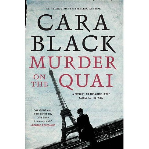 Murder on the Quai - (Aimee Leduc Investigation) by  Cara Black (Paperback) - image 1 of 1