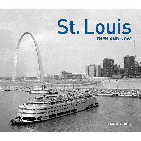 St. Louis Then and Now(r) - by  Elizabeth McNulty (Hardcover) - image 1 of 1