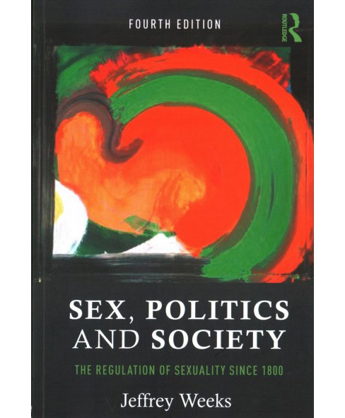 Sex, Politics and Society : The Regulations of Sexuality Since 1800 (Paperback) (Jeffrey Weeks) - image 1 of 1