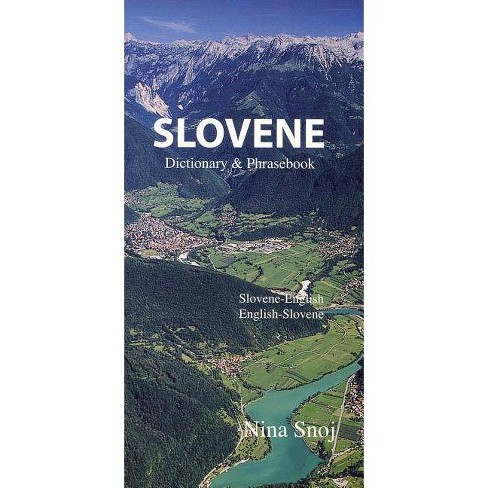 Slovene Dictionary & Phrasebook - (Hippocrene Dictionary and Phrasebook) by  Nina Snoj (Paperback) - image 1 of 1