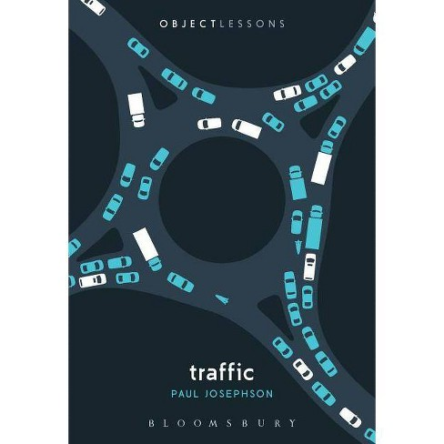 Traffic - (Object Lessons) by  Paul R Josephson (Paperback) - image 1 of 1