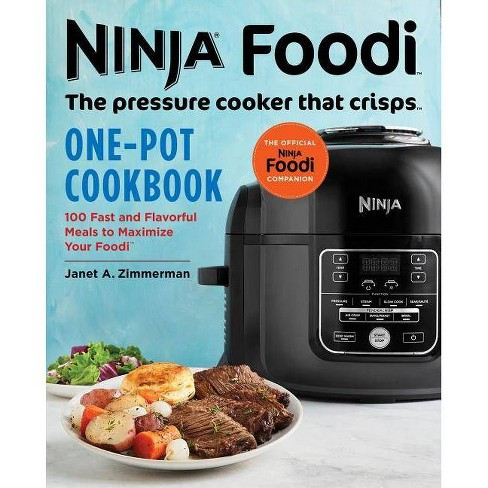 Ninja Foodi: The Pressure Cooker That Crisps: One-Pot Cookbook - by  Janet A Zimmerman (Paperback) - image 1 of 1