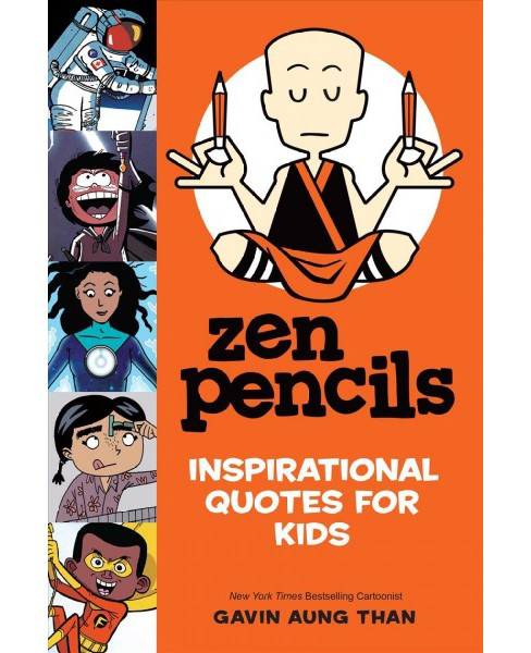Zen Pencils : Inspirational Quotes for Kids -  by Gavin Aung Than (Paperback) - image 1 of 1