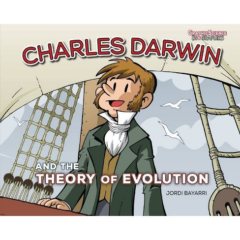 Charles Darwin and the Theory of Evolution - (Graphic Science Biographies) by  Jordi Bayarri (Paperback) - image 1 of 1