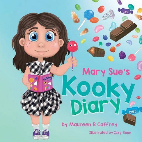 Mary Sue's Kooky Diary - by  Maureen B Caffrey (Paperback) - image 1 of 1