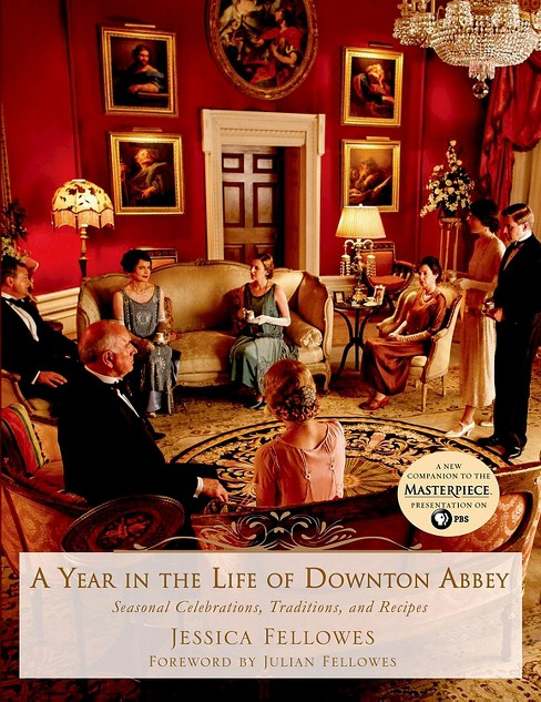Year in the Life of Downton Abbey (Hardcover) (Jessica Fellowes) - image 1 of 1