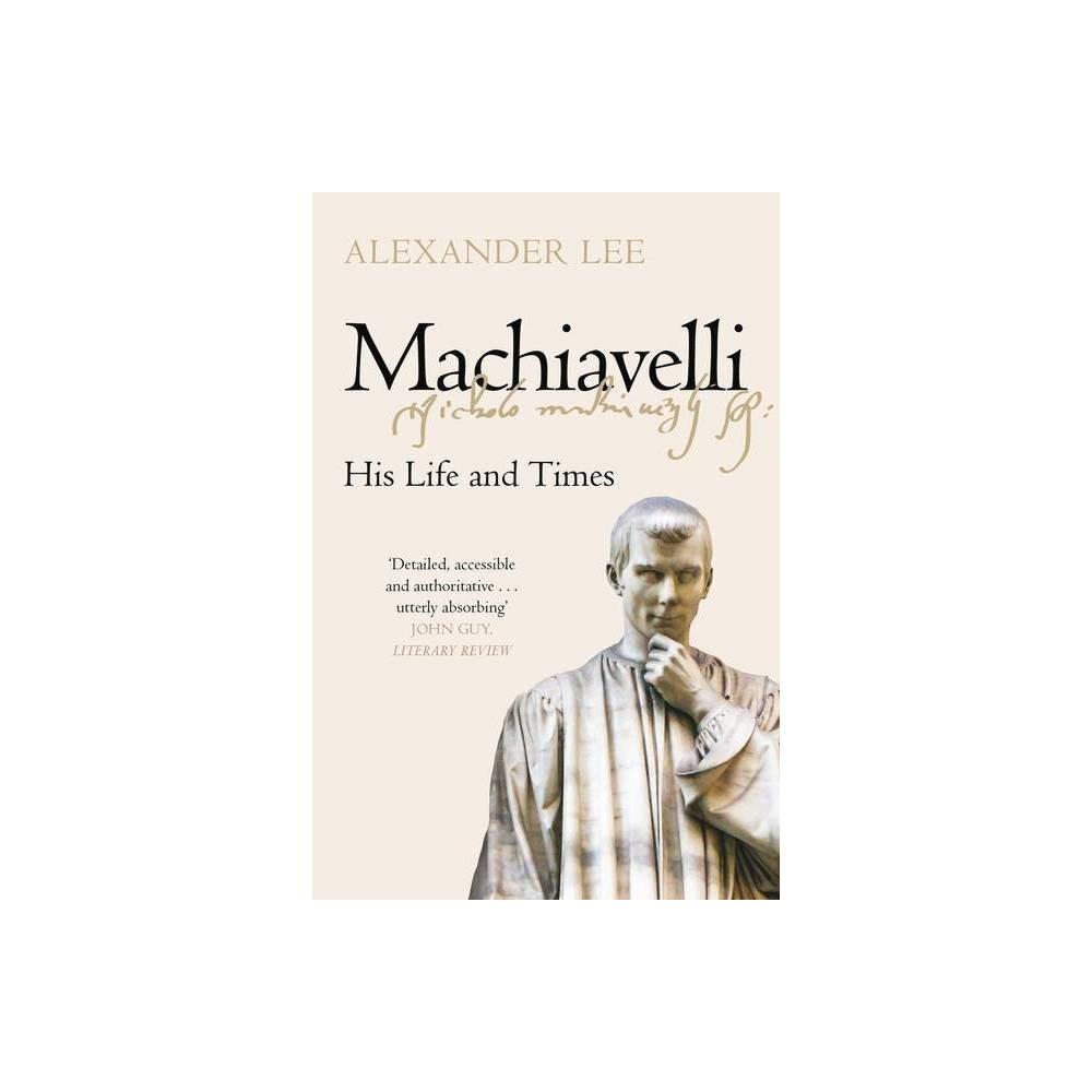 Machiavelli By Alexander Lee Paperback