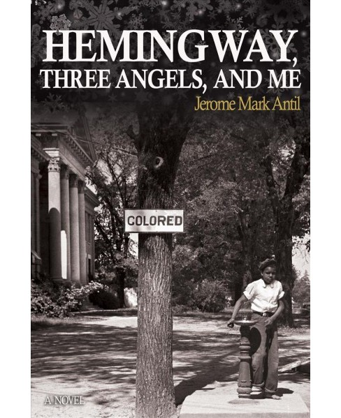 Hemingway, Three Angels, and Me (Vol 4) (Paperback) (Jerome Mark Antil) - image 1 of 1