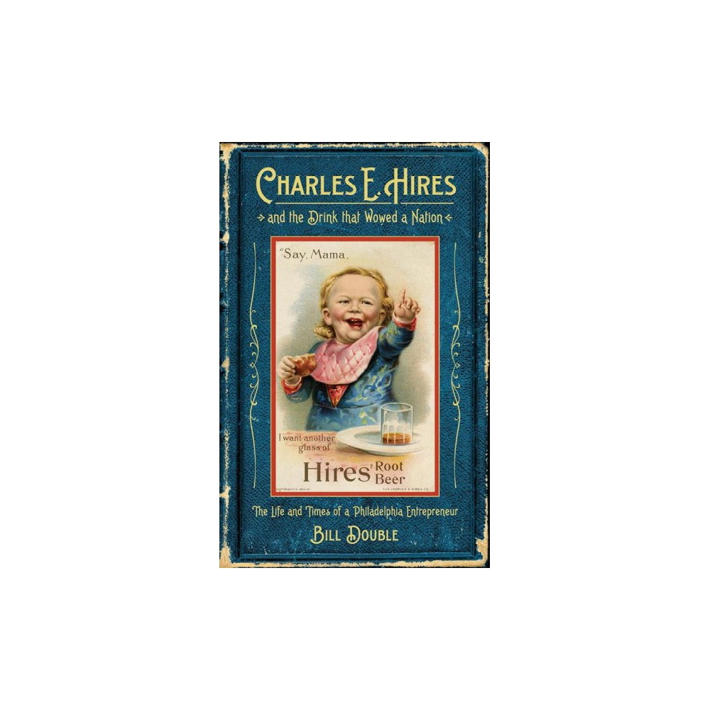 """Charles E. Hires and the Drink That Wowed a Nation : The Life and Times of a Philadelphia Entrepreneur Introduced at the 1876 Centennial Exposition and powered by an historic advertising campaign, Hires Root Beer—launched 10 years before Coca-Cola—blazed the trail for development of the American soft drink industry. Its inventor, Charles Elmer Hires, has been described as """"a tycoon with the soul of a chemist."""" In addition to creating root beer, Hires, a devoted family man and a pillar of the Quaker community, became a leading importer of botanical commodities, an authority on the vanilla bean. Starting from scratch, he also built one of the world's largest condensed milk companies. Charles E. Hires and the Drink that Wowed a Nation chronicles the humble origin and meteoric business success of this extraordinary entrepreneur. Author Bill Double uses published interviews, correspondence, newspaper reports, magazine articles, financial data, and a small family archive to tell this story of native ingenuity. Here, the rough-hewn capitalism of the gilded age, the evolution of the neighborhood drugstore, the rise of advertising in creating mass markets, and the emerging temperance movement all come together in a biography that, well, fizzes with entrepreneurial spirit."""