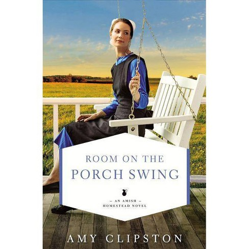 Room on the Porch Swing - (Amish Homestead Novel) by  Amy Clipston (Paperback) - image 1 of 1
