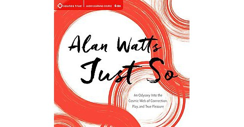 Just So : An Odyssey Into the Cosmic Web of Connection, Play, and True Pleasure (Unabridged) (CD/Spoken - image 1 of 1