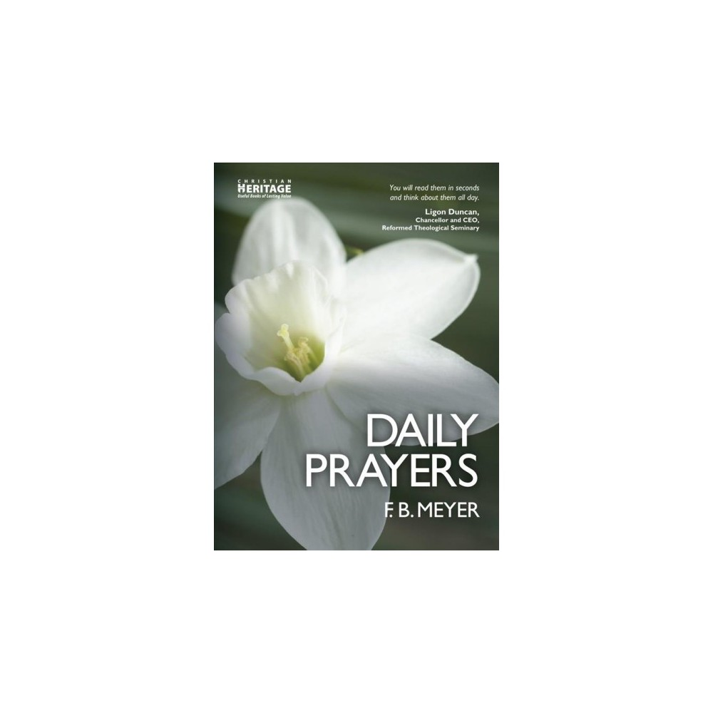 Daily Prayers : A Short Petition for Every Day in the Year - Reprint by F. B. Meyer (Paperback)