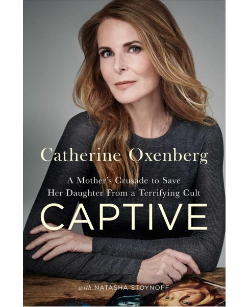 Captive : A Mother's Crusade to Save Her Daughter from a Terrifying Cult -  (Hardcover) - image 1 of 1