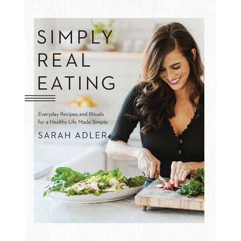 Simply Real Eating - by  Sarah Adler (Hardcover) - image 1 of 1