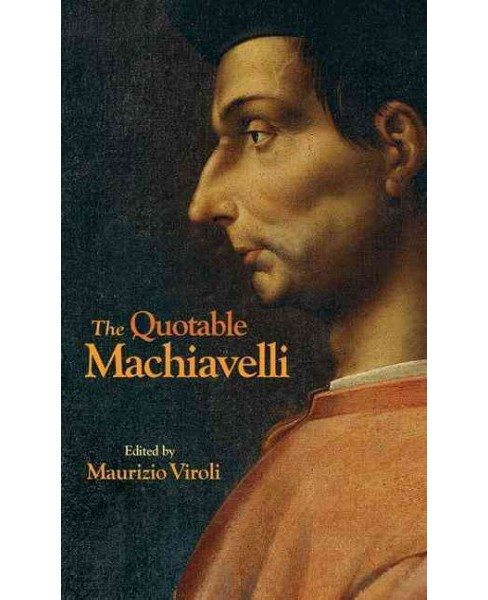 Quotable Machiavelli (Hardcover) (Niccolo Machiavelli) - image 1 of 1
