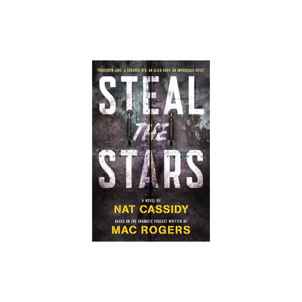 Steal the Stars - by Nat Cassidy & Mac Rogers (Paperback)