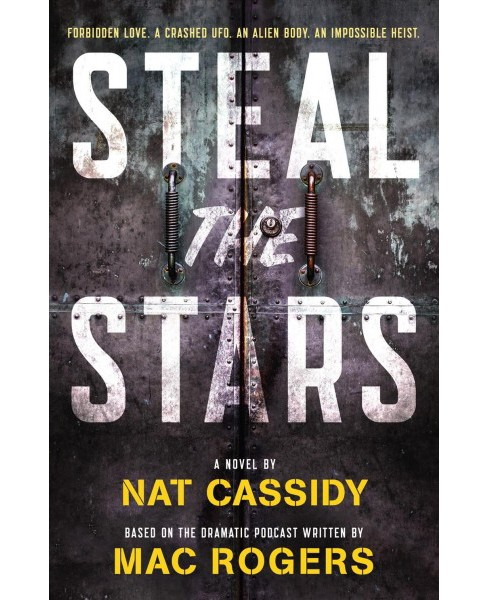 Steal the Stars -  by Nat Cassidy & MAC Rogers (Paperback) - image 1 of 1