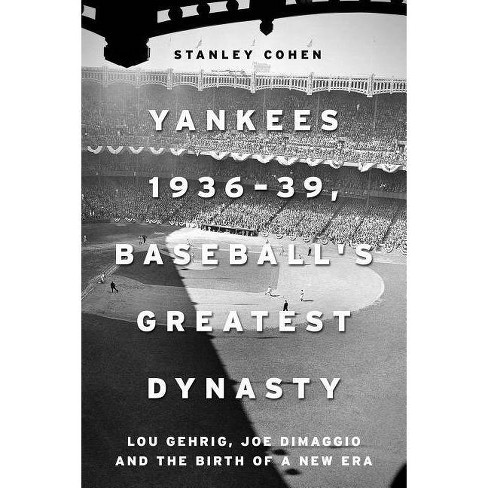 Yankees 1936-39, Baseball's Greatest Dynasty - by  Stanley Cohen (Hardcover) - image 1 of 1