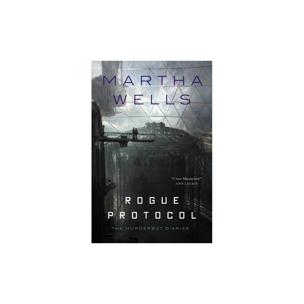 Rogue Protocol - (Murderbot Diaries) by Martha Wells (Hardcover)