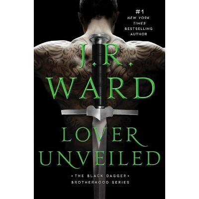 Lover Unveiled, 19 - (Black Dagger Brotherhood) by  J R Ward (Hardcover)