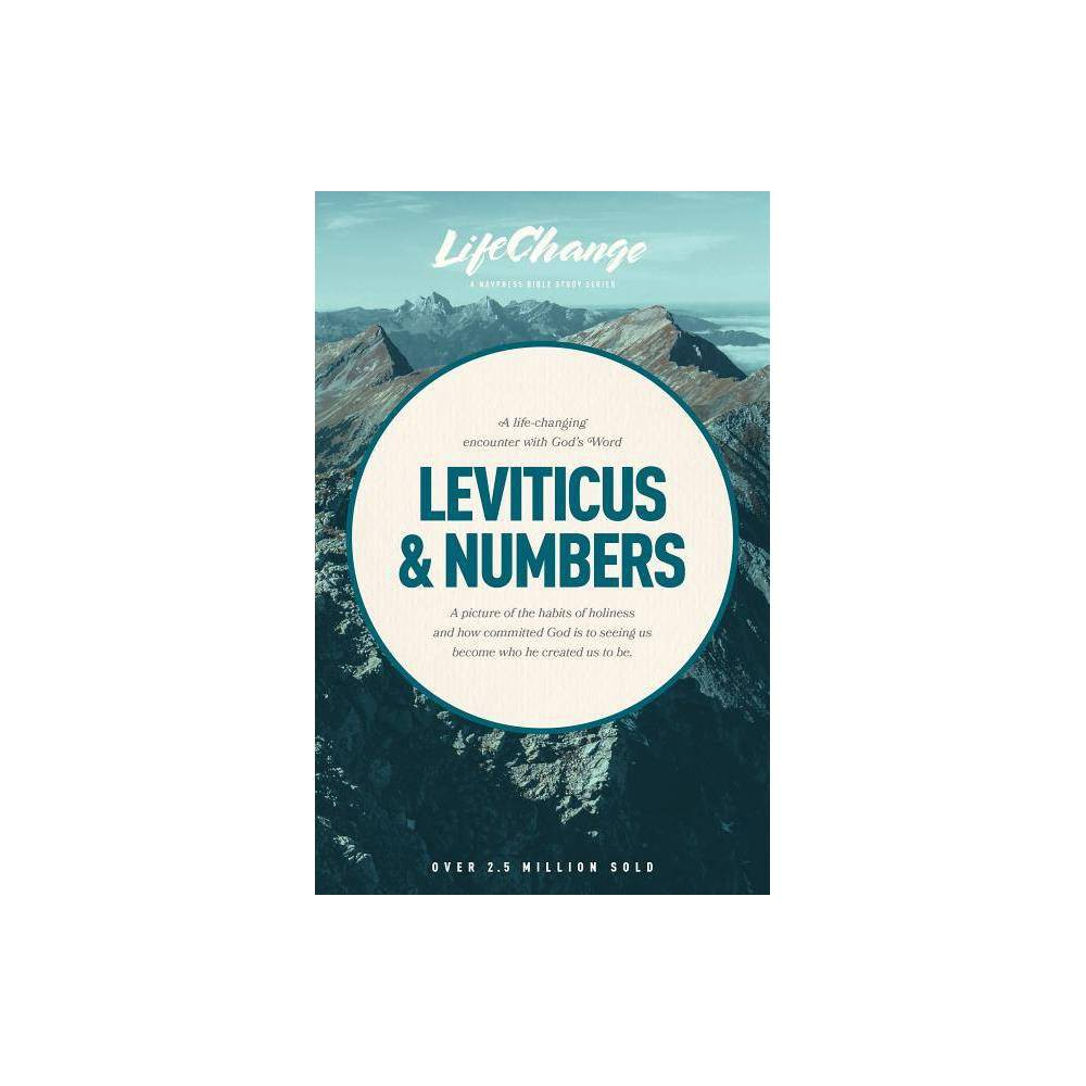 A Life Changing Encounter With God S Word From The Books Of Leviticus Numbers Lifechange Paperback