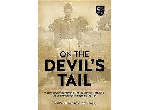 On the Devil's Tail : In Combat With the Waffen SS on the Eastern Front 1945, and With the French in - image 1 of 1