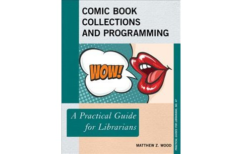 Comic Book Collections and Programming : A Practical Guide for Librarians -  (Paperback) - image 1 of 1
