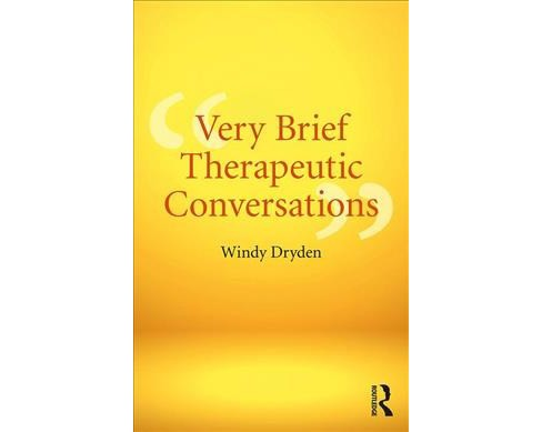 Very Brief Therapeutic Conversations -  1 by Windy Dryden (Paperback) - image 1 of 1