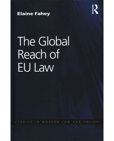 Global Reach of EU Law (Hardcover) (Elaine Fahey) - image 1 of 1