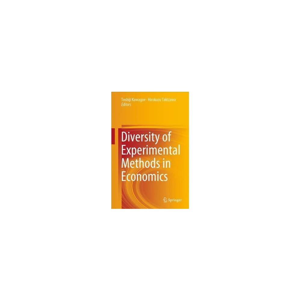 Diversity of Experimental Methods in Economics - (Hardcover)