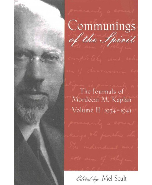 Communings of the Spirit : The Journals of Mordecai M. Kaplan, 1934–1941 (Hardcover) - image 1 of 1