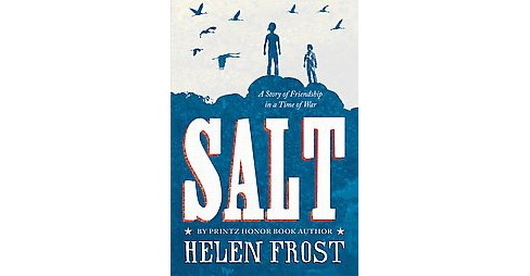 Salt : A Story of Friendship in a Time of War (Reprint) (Paperback) (Helen Frost) - image 1 of 1