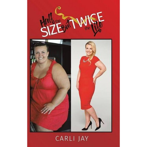 Half the Size, But Twice the Life - by  Carli Jay (Hardcover) - image 1 of 1