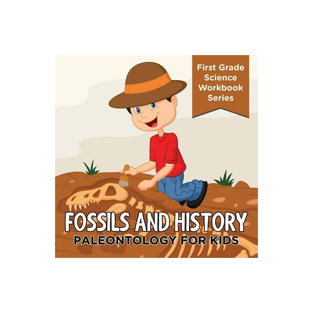Fossils And History By Baby Professor Paperback