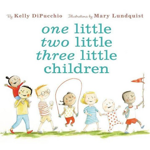 One Little Two Little Three Little Children - by  Kelly Dipucchio (Hardcover) - image 1 of 1