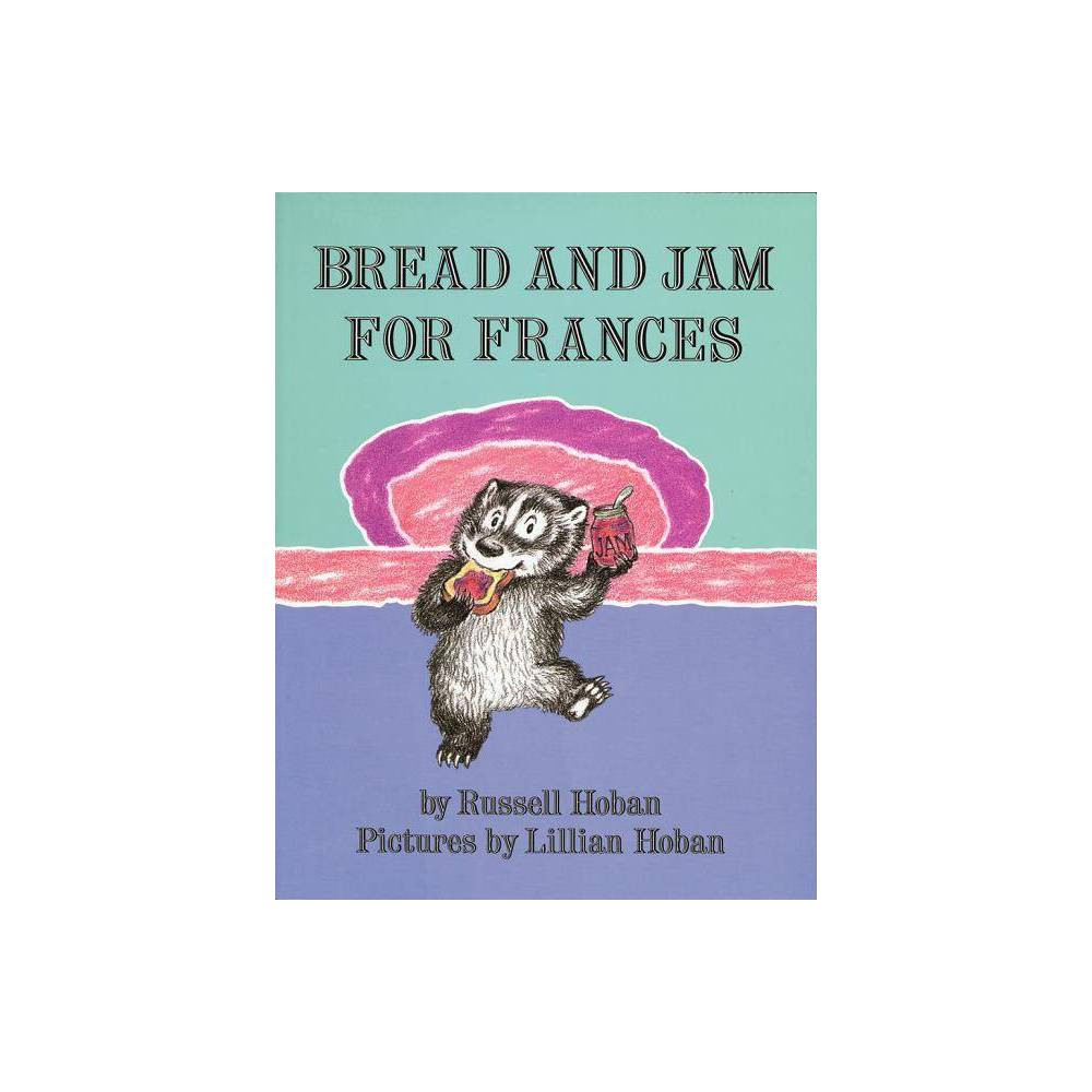 Bread And Jam For Frances By Russell Hoban Hardcover
