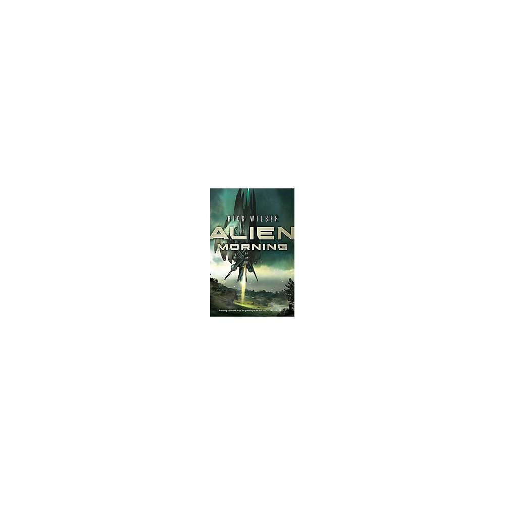Alien Morning (Hardcover) (Rick Wilber)