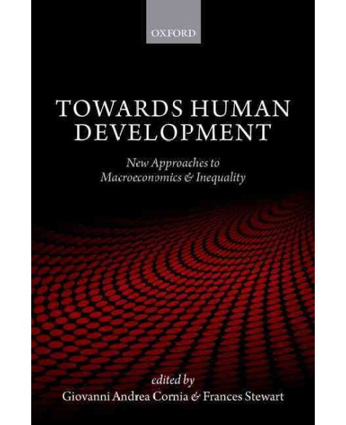Towards Human Development : New Approaches to Macroeconomics and Inequality (Reprint) (Paperback) - image 1 of 1