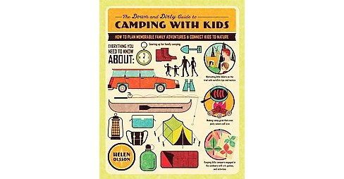 Down and Dirty Guide to Camping With Kids : How to Plan Memorable Family Adventures & Connect Kids to - image 1 of 1