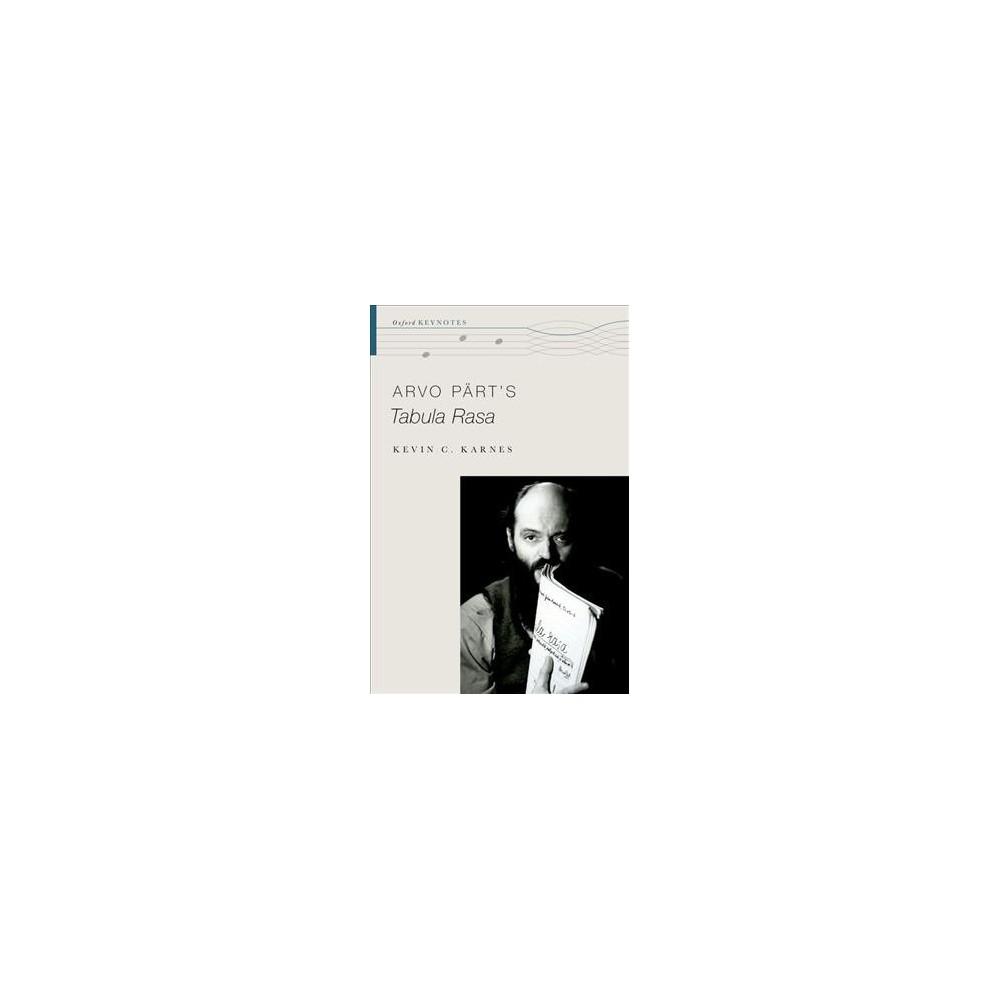 Arvo Pärt's Tabula Rasa (Hardcover) (Kevin Karnes)