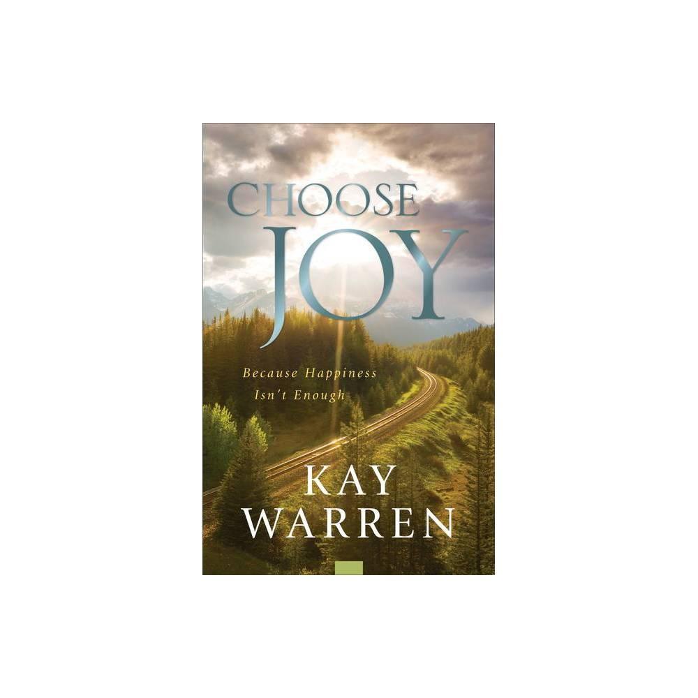 Choose Joy By Kay Warren Paperback